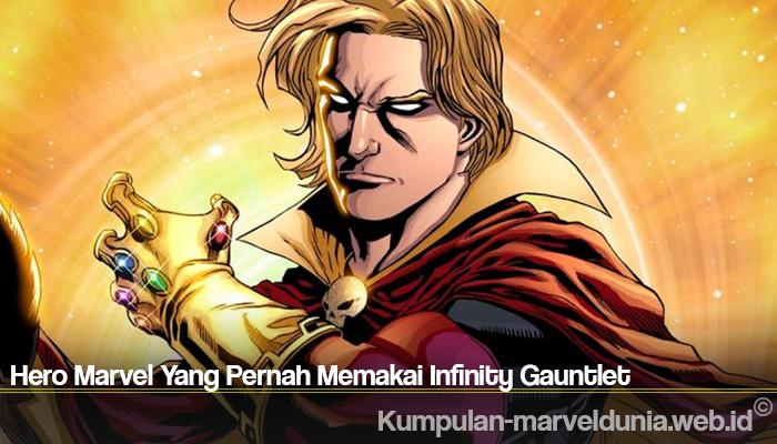 Hero Marvel Yang Pernah Memakai Infinity Gauntlet