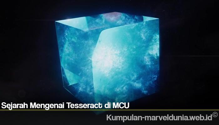 Sejarah Mengenai Tesseract di MCU