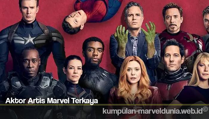 Aktor Artis Marvel Terkaya