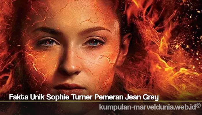 Fakta Unik Sophie Turner Pemeran Jean Grey