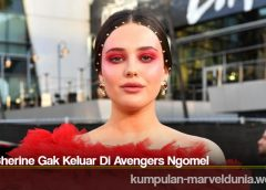 Katherine Gak Keluar Di Avengers Ngomel