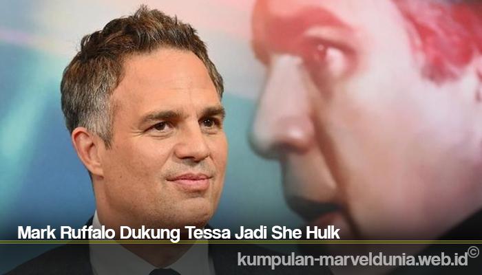 Mark Ruffalo Dukung Tessa Jadi She Hulk