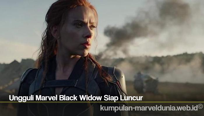 Ungguli Marvel Black Widow Siap Luncur