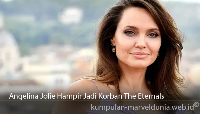 Angelina Jolie Hampir Jadi Korban The Eternals