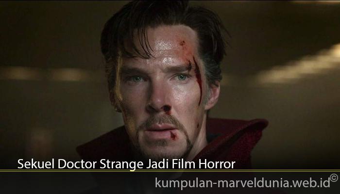 Sekuel Doctor Strange Jadi Film Horror