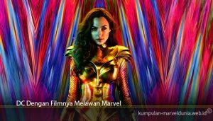 DC Dengan Filmnya Melawan Marvel