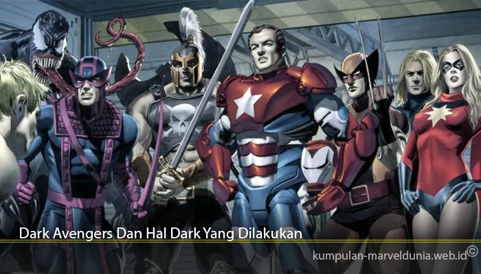 Dark Avengers Dan Hal Dark Yang Dilakukan