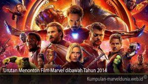 Urutan Menonton Film Marvel dibawah Tahun 2014