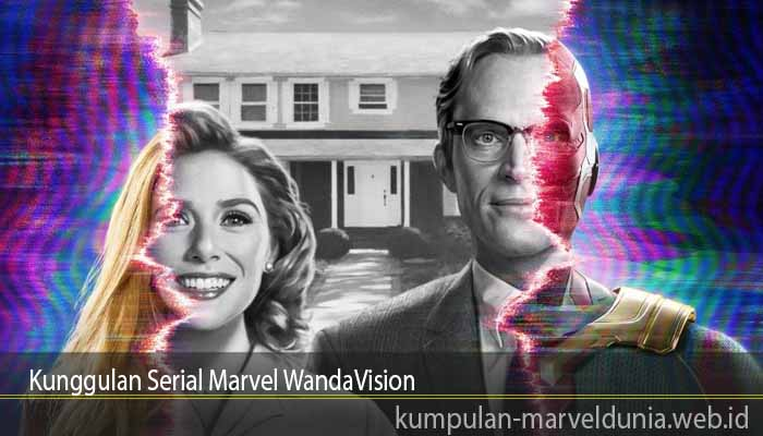Kunggulan Serial Marvel WandaVision